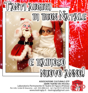 Auguri Natale 2013 NATALE BEFANA SANTA LUCIA SPETTACOLI DI BURATTINI E MARIONETTE PER BAMBINI E FAMIGLIE A PISTOIA PRATO FIRENZE LUCCA PISA AREZZO SIENA TOSCANA LINDA DI GIACOMO GTP GRAN TEATRO DEI PICCOLI